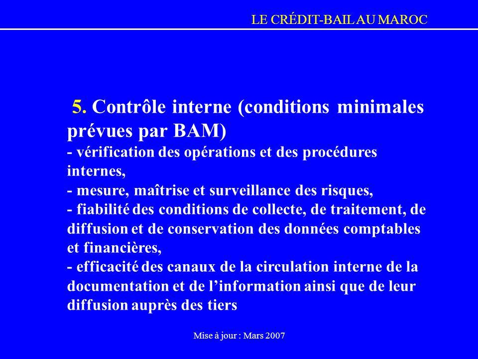 LE CRÉDIT-BAIL AU MAROC Mise à jour : Mars 2007 5. Contrôle interne (conditions minimales prévues par BAM) - vérification des opérations et des procéd