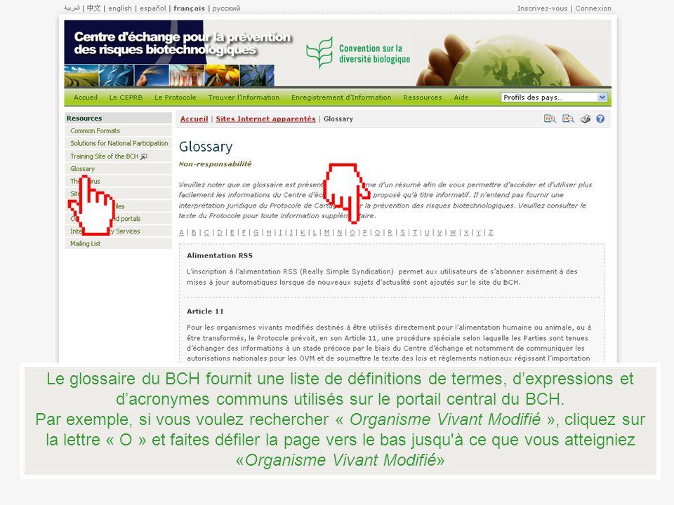 Le glossaire du BCH fournit une liste de définitions de termes, dexpressions et dacronymes communs utilisés sur le portail central du BCH. Par exemple