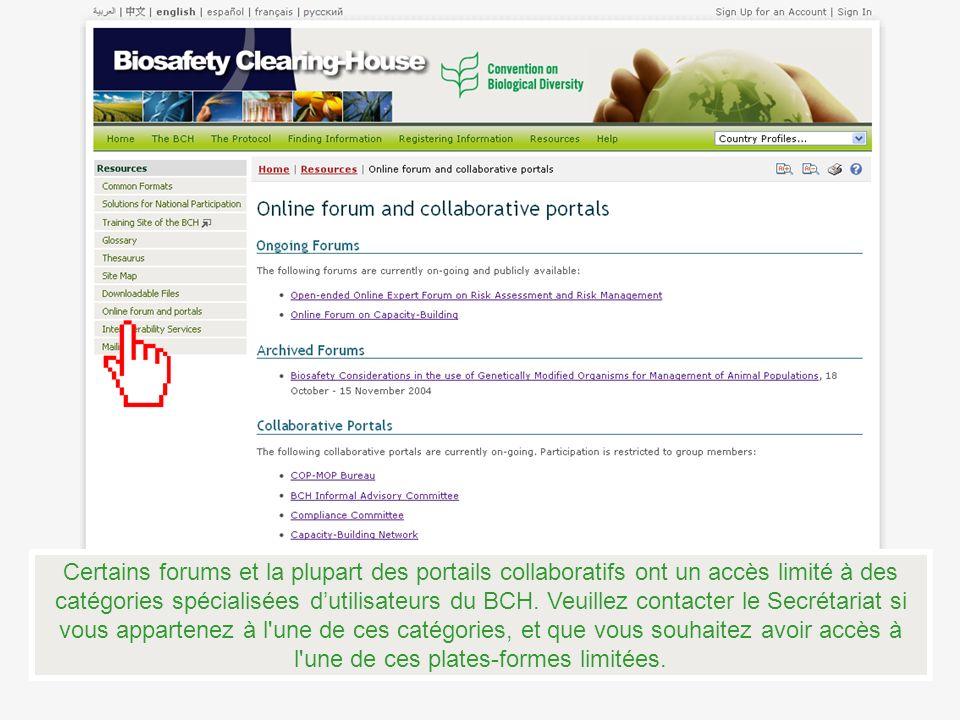 Certains forums et la plupart des portails collaboratifs ont un accès limité à des catégories spécialisées dutilisateurs du BCH. Veuillez contacter le