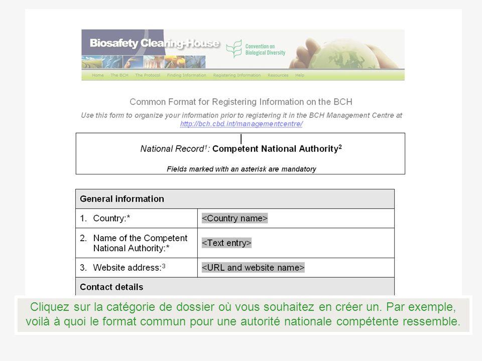 Cliquez sur la catégorie de dossier où vous souhaitez en créer un. Par exemple, voilà à quoi le format commun pour une autorité nationale compétente r
