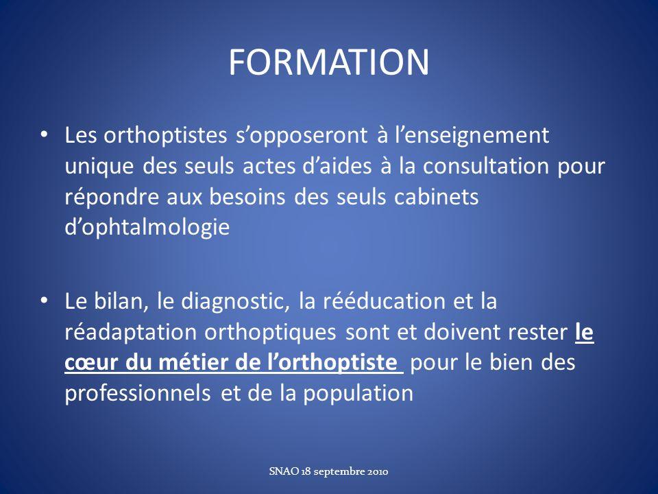 FORMATION Les orthoptistes sopposeront à lenseignement unique des seuls actes daides à la consultation pour répondre aux besoins des seuls cabinets do