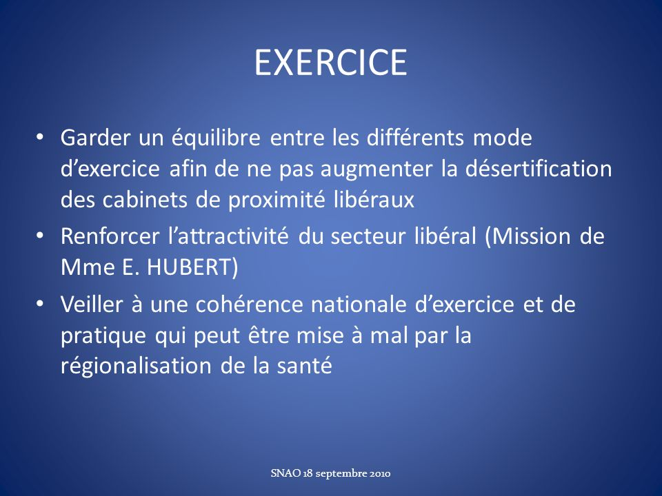 EXERCICE Garder un équilibre entre les différents mode dexercice afin de ne pas augmenter la désertification des cabinets de proximité libéraux Renfor