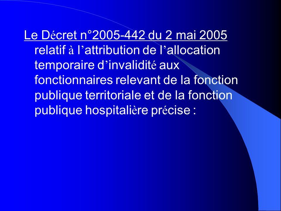 Le D é cret n°2005-442 du 2 mai 2005 relatif à l attribution de l allocation temporaire d invalidit é aux fonctionnaires relevant de la fonction publi