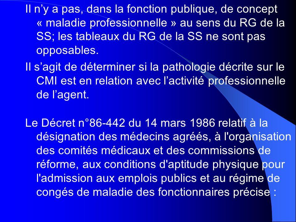 Il ny a pas, dans la fonction publique, de concept « maladie professionnelle » au sens du RG de la SS; les tableaux du RG de la SS ne sont pas opposab