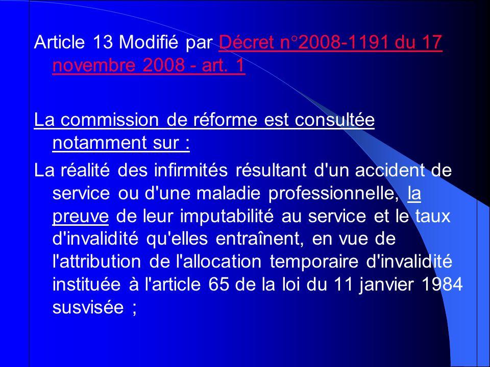 Article 13 Modifié par Décret n°2008-1191 du 17 novembre 2008 - art. 1Décret n°2008-1191 du 17 novembre 2008 - art. 1 La commission de réforme est con