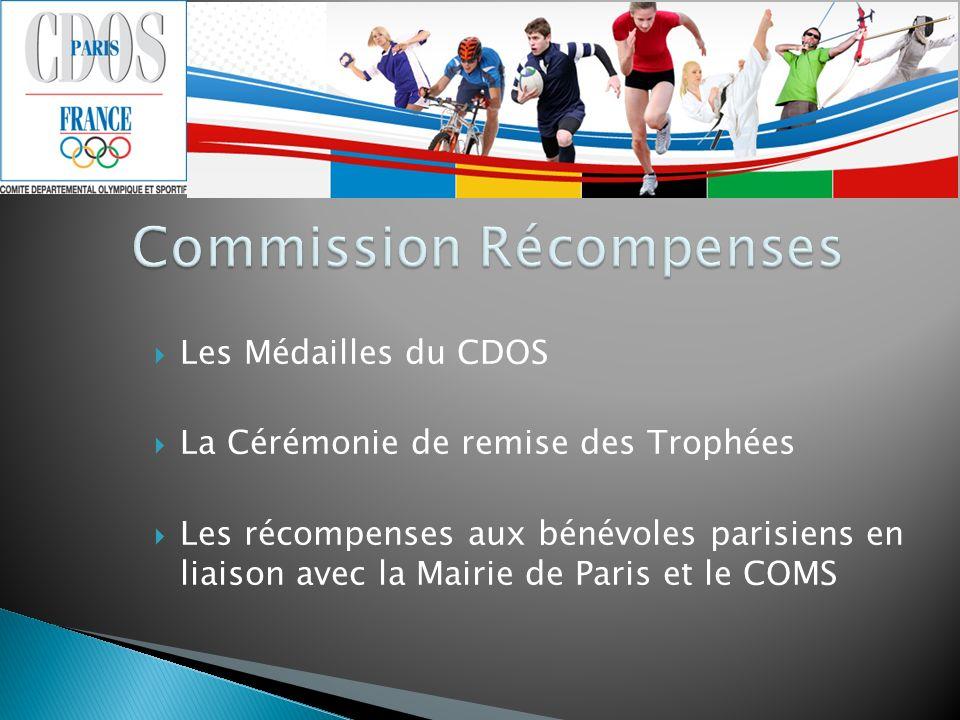 Les Médailles du CDOS La Cérémonie de remise des Trophées Les récompenses aux bénévoles parisiens en liaison avec la Mairie de Paris et le COMS