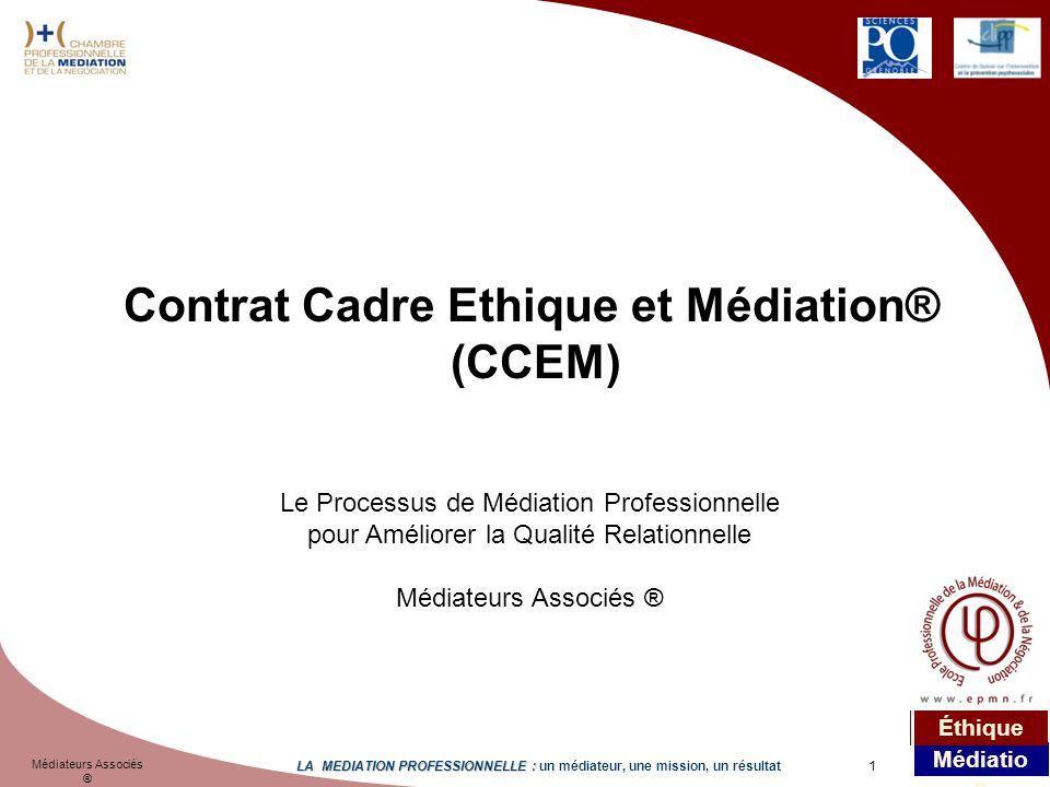 1 Médiateurs Associés ® LA MEDIATION PROFESSIONNELLE : LA MEDIATION PROFESSIONNELLE : un médiateur, une mission, un résultat Médiatio n Éthique Le Pro