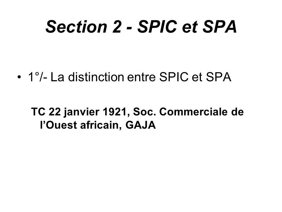 Section 2 - SPIC et SPA 1°/- La distinction entre SPIC et SPA TC 22 janvier 1921, Soc. Commerciale de lOuest africain, GAJA