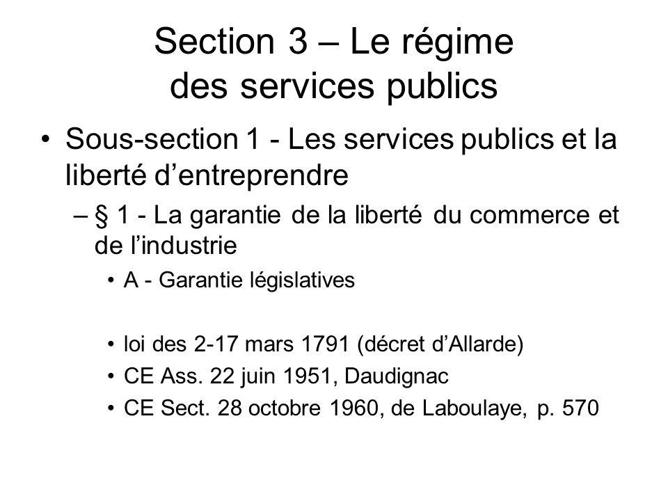 Section 3 – Le régime des services publics Sous-section 1 - Les services publics et la liberté dentreprendre –§ 1 - La garantie de la liberté du comme