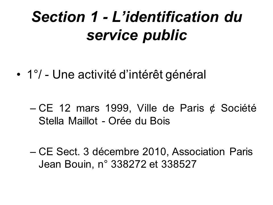 Section 1 - Lidentification du service public 1°/ - Une activité dintérêt général –CE 12 mars 1999, Ville de Paris ¢ Société Stella Maillot - Orée du