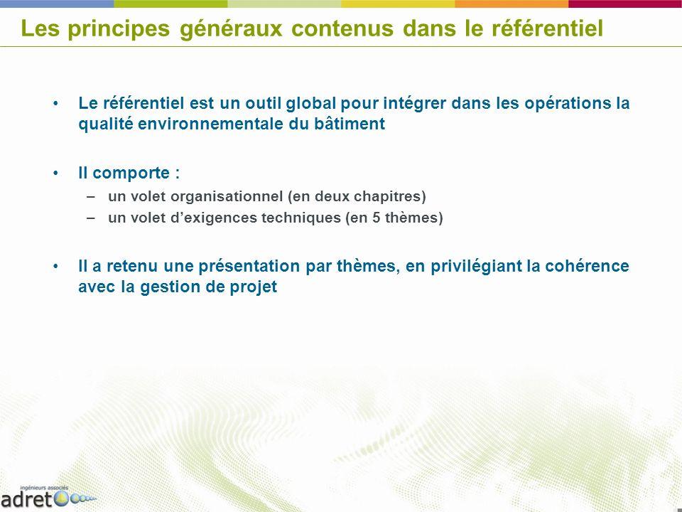 Les principes généraux contenus dans le référentiel Le référentiel est un outil global pour intégrer dans les opérations la qualité environnementale d