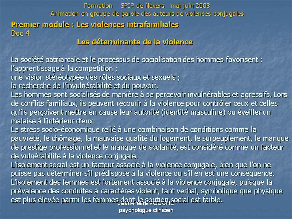 Jean-Pierre VOUCHE psychologue clinicien Premier module : Les violences intrafamiliales Doc 4 Les déterminants de la violence La société patriarcale e