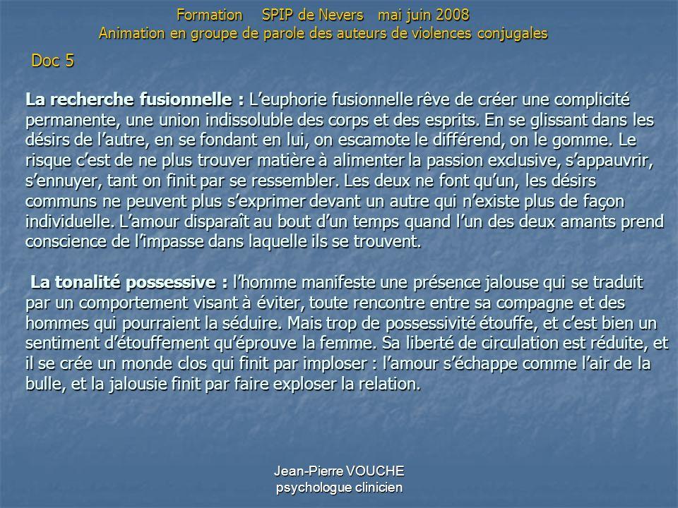 Jean-Pierre VOUCHE psychologue clinicien La recherche fusionnelle : Leuphorie fusionnelle rêve de créer une complicité permanente, une union indissolu
