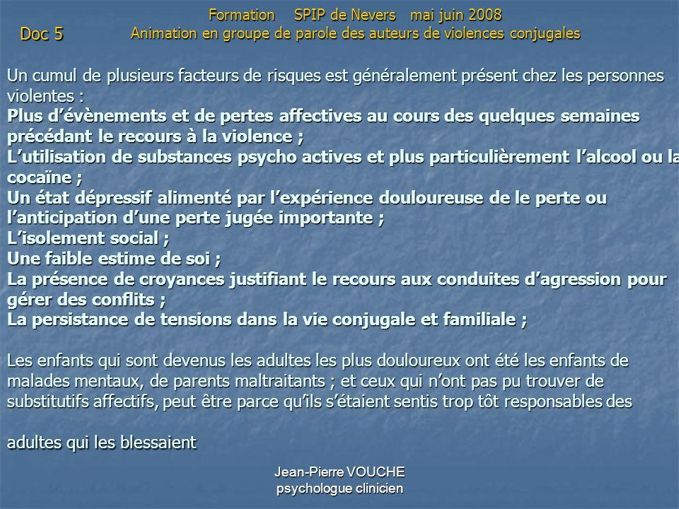 Jean-Pierre VOUCHE psychologue clinicien Un cumul de plusieurs facteurs de risques est généralement présent chez les personnes violentes : Plus dévène