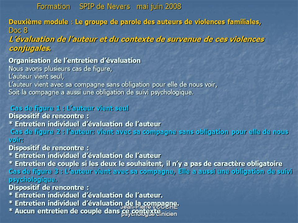 Jean-Pierre VOUCHE psychologue clinicien Deuxième module : Le groupe de parole des auteurs de violences familiales, Doc 8 Lévaluation de lauteur et du