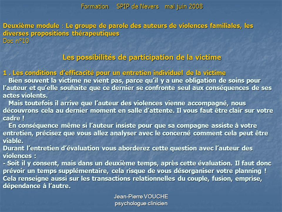 Jean-Pierre VOUCHE psychologue clinicien Deuxième module : Le groupe de parole des auteurs de violences familiales, les diverses propositions thérapeu