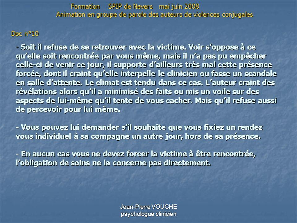 Jean-Pierre VOUCHE psychologue clinicien - Soit il refuse de se retrouver avec la victime. Voir soppose à ce quelle soit rencontrée par vous même, mai