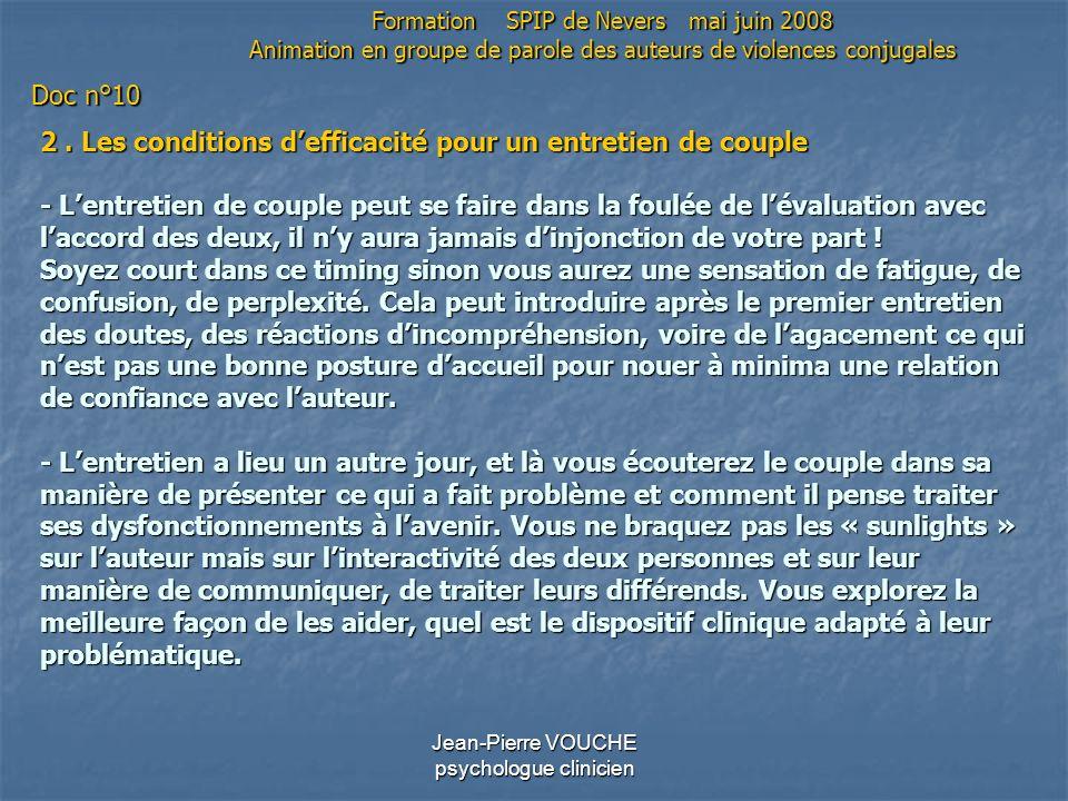 Jean-Pierre VOUCHE psychologue clinicien 2. Les conditions defficacité pour un entretien de couple - Lentretien de couple peut se faire dans la foulée