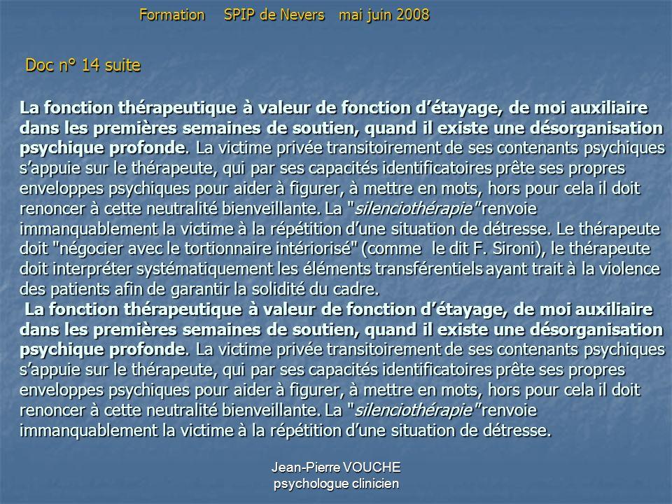 Jean-Pierre VOUCHE psychologue clinicien La fonction thérapeutique à valeur de fonction détayage, de moi auxiliaire dans les premières semaines de sou