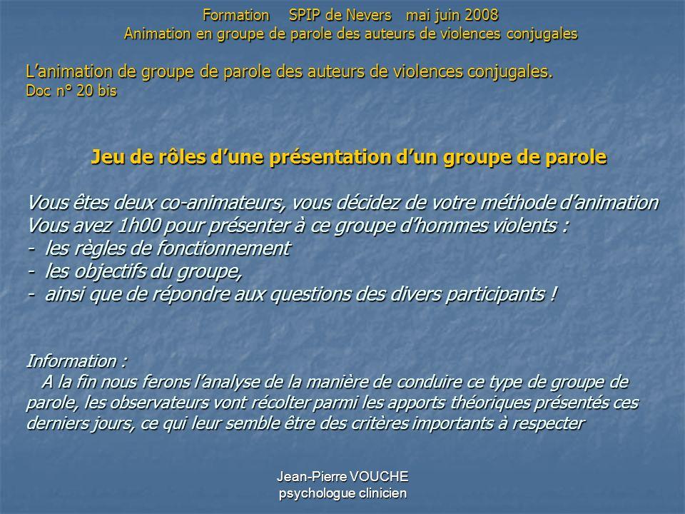 Jean-Pierre VOUCHE psychologue clinicien Lanimation de groupe de parole des auteurs de violences conjugales. Doc n° 20 bis Jeu de rôles dune présentat