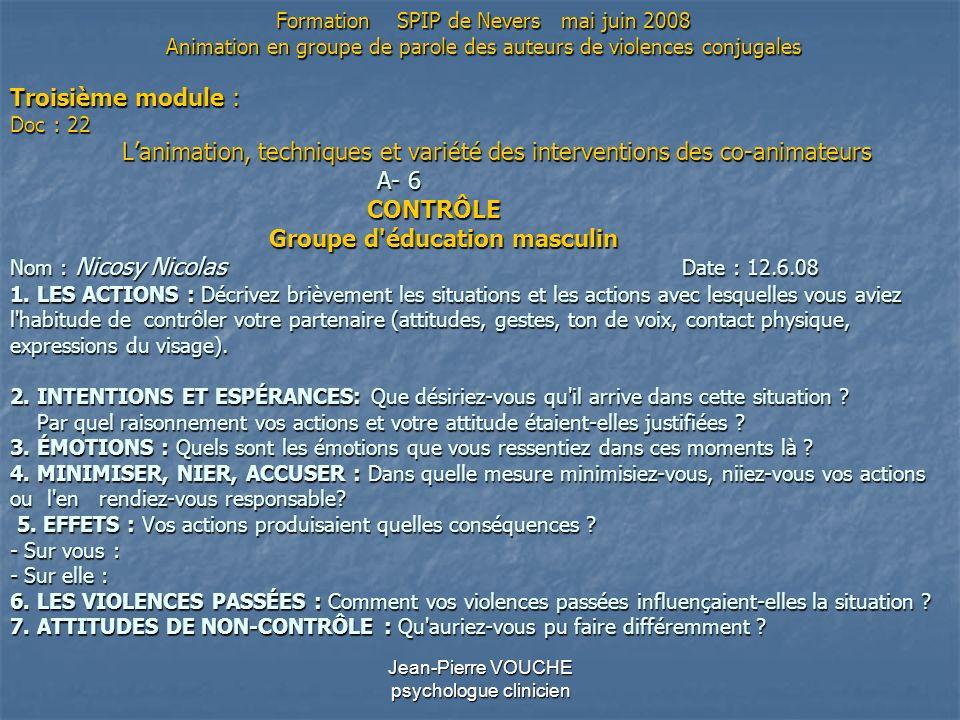Jean-Pierre VOUCHE psychologue clinicien Troisième module : Doc : 22 Lanimation, techniques et variété des interventions des co-animateurs A- 6 CONTRÔ