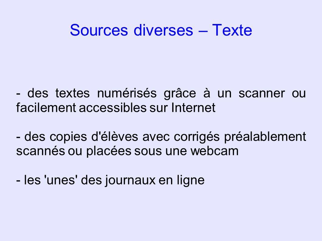 Sources diverses – Texte - des textes numérisés grâce à un scanner ou facilement accessibles sur Internet - des copies d'élèves avec corrigés préalabl