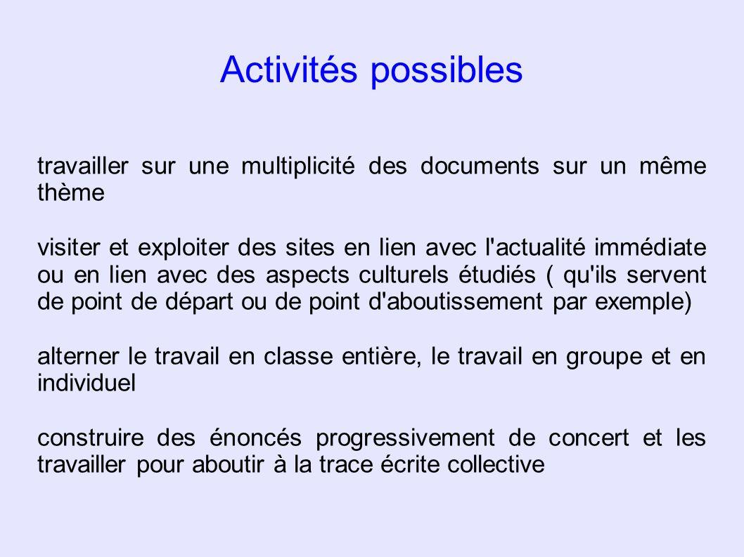 Activités possibles travailler sur une multiplicité des documents sur un même thème visiter et exploiter des sites en lien avec l'actualité immédiate