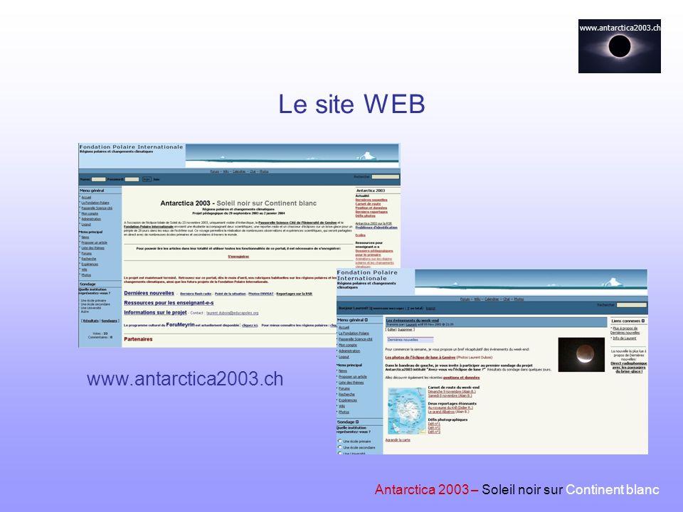 www.antarctica2003.ch Antarctica 2003 – Soleil noir sur Continent blanc Le site WEB www.antarctica2003.ch