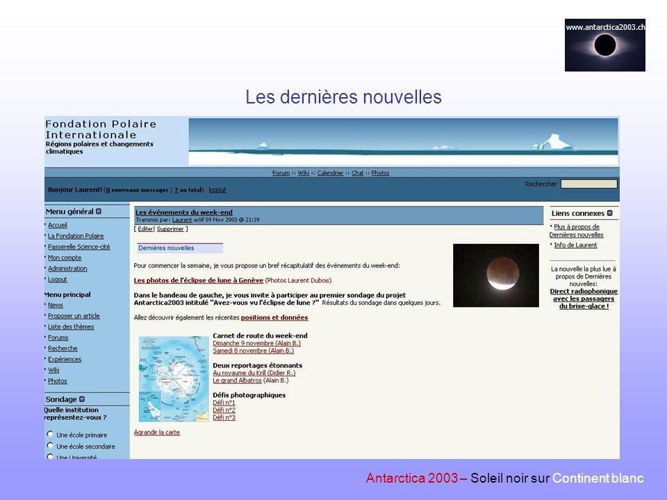 www.antarctica2003.ch Antarctica 2003 – Soleil noir sur Continent blanc Les dernières nouvelles