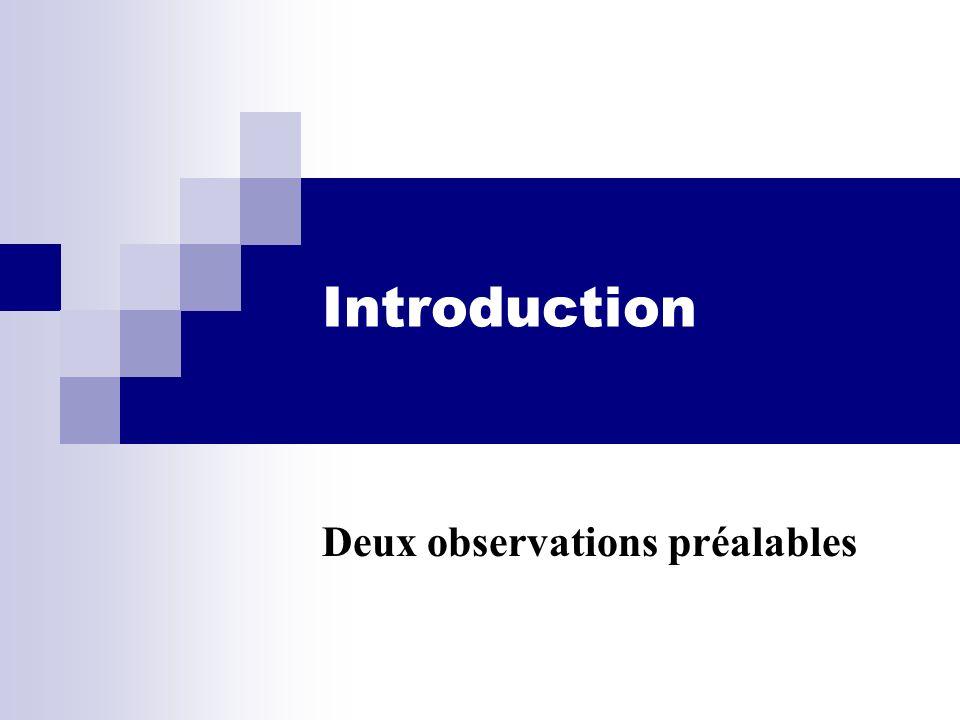 Introduction Deux observations préalables