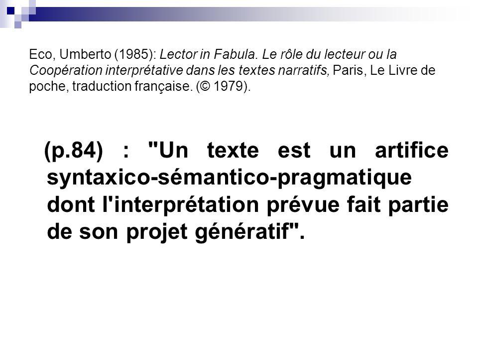 Eco, Umberto (1985): Lector in Fabula. Le rôle du lecteur ou la Coopération interprétative dans les textes narratifs, Paris, Le Livre de poche, traduc