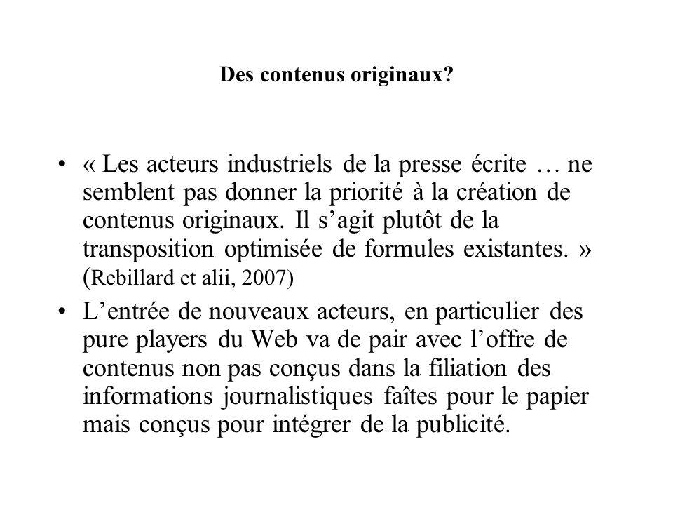 Des contenus originaux? « Les acteurs industriels de la presse écrite … ne semblent pas donner la priorité à la création de contenus originaux. Il sag