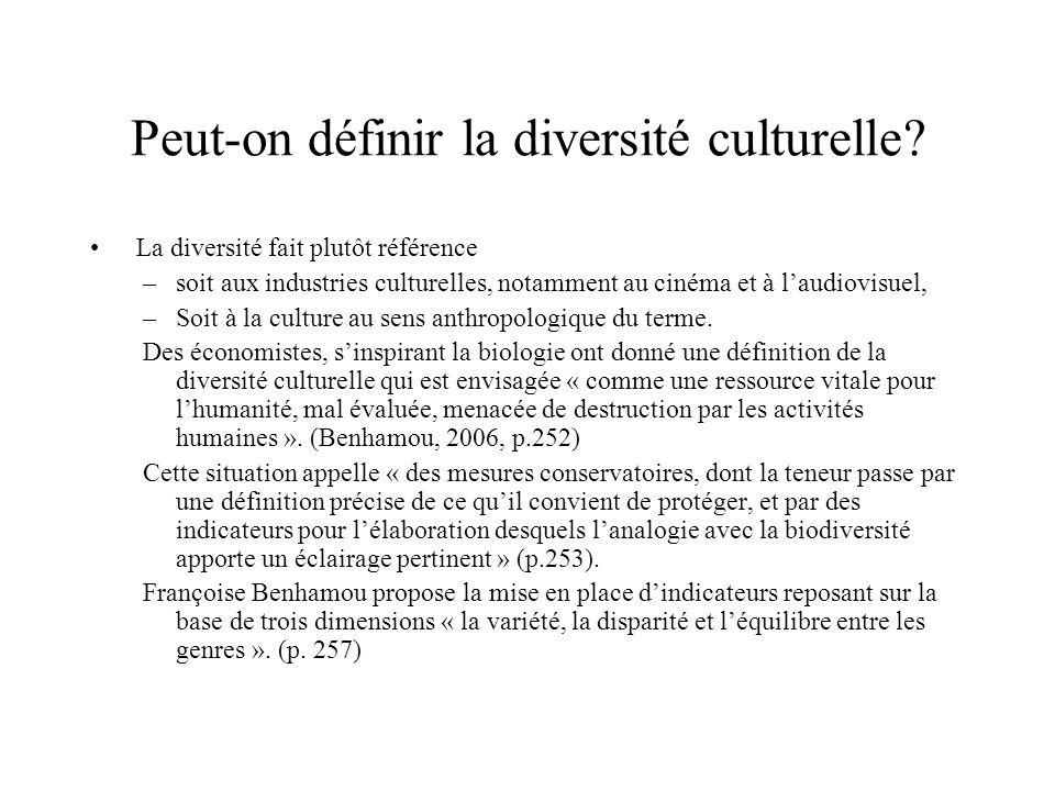 Peut-on définir la diversité culturelle? La diversité fait plutôt référence –soit aux industries culturelles, notamment au cinéma et à laudiovisuel, –