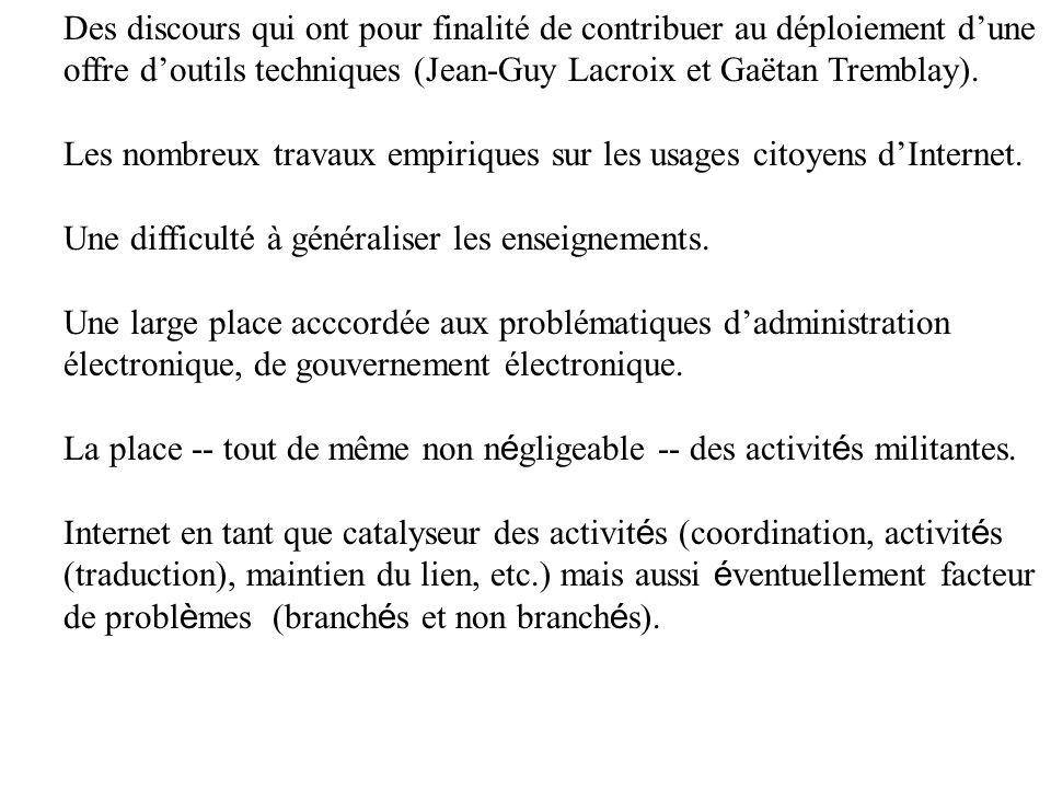 Des discours qui ont pour finalité de contribuer au déploiement dune offre doutils techniques (Jean-Guy Lacroix et Gaëtan Tremblay). Les nombreux trav