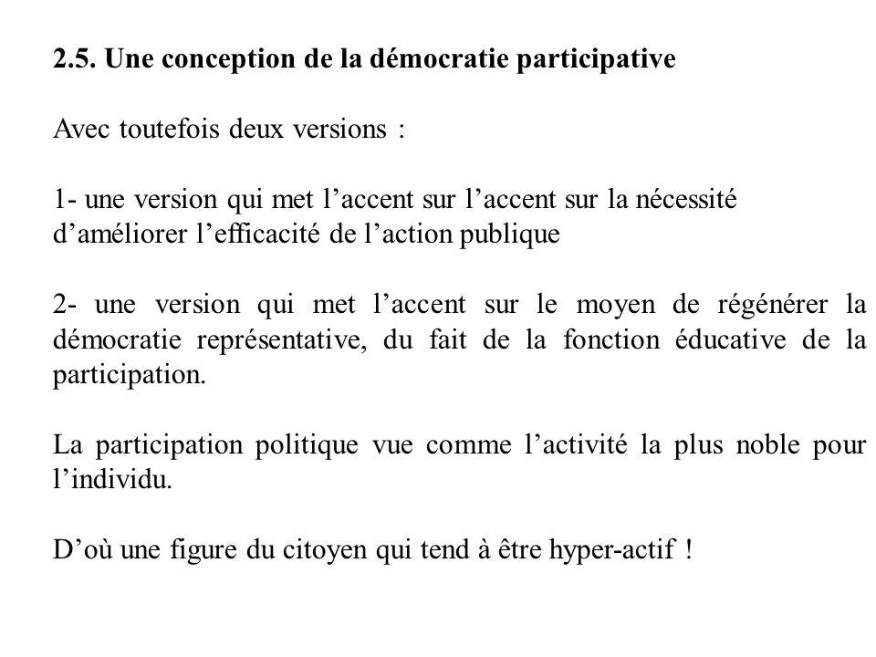 2.5. Une conception de la démocratie participative Avec toutefois deux versions : 1- une version qui met laccent sur laccent sur la nécessité damélior