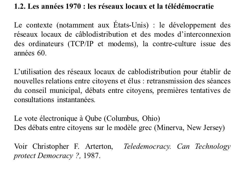1.2. Les années 1970 : les réseaux locaux et la télédémocratie Le contexte (notamment aux États-Unis) : le développement des réseaux locaux de câblodi