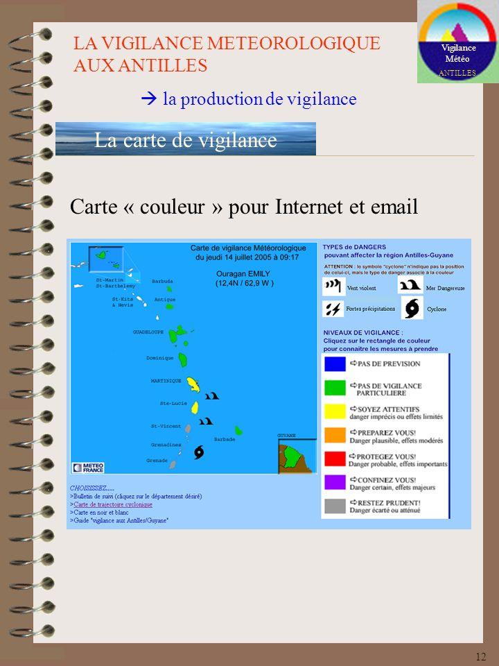 Vigilance Météo ANTILLES LA VIGILANCE METEOROLOGIQUE AUX ANTILLES la production de vigilance La carte de vigilance Carte « couleur » pour Internet et