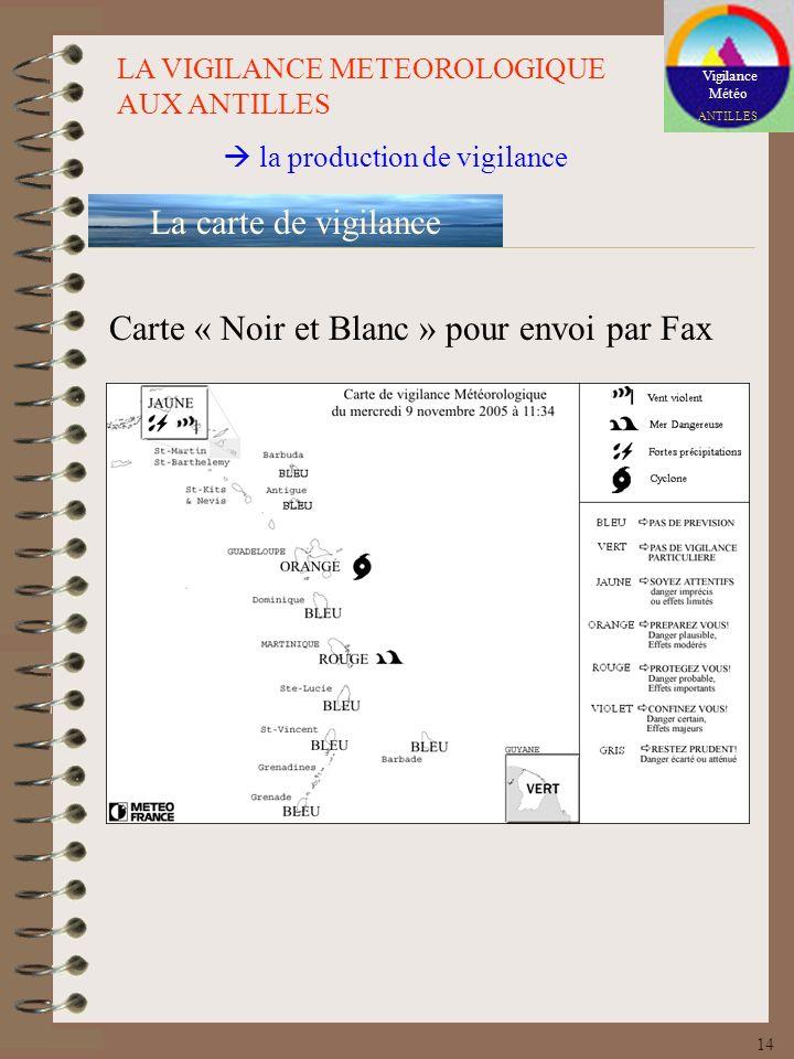 Vigilance Météo ANTILLES LA VIGILANCE METEOROLOGIQUE AUX ANTILLES la production de vigilance La carte de vigilance Carte « Noir et Blanc » pour envoi