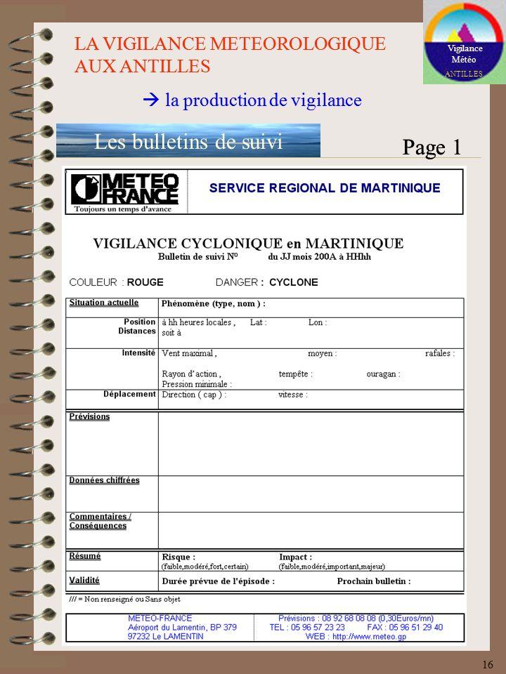 Vigilance Météo ANTILLES LA VIGILANCE METEOROLOGIQUE AUX ANTILLES la production de vigilance Les bulletins de suivi Page 1 16 Vigilance Météo ANTILLES