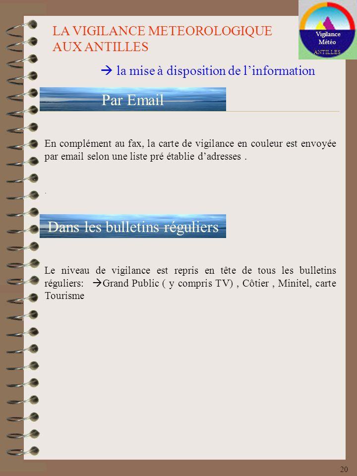 Vigilance Météo ANTILLES LA VIGILANCE METEOROLOGIQUE AUX ANTILLES la mise à disposition de linformation Par Email En complément au fax, la carte de vi