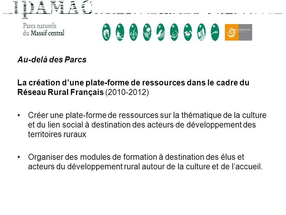 Au-delà des Parcs La création dune plate-forme de ressources dans le cadre du Réseau Rural Français (2010-2012) Créer une plate-forme de ressources su