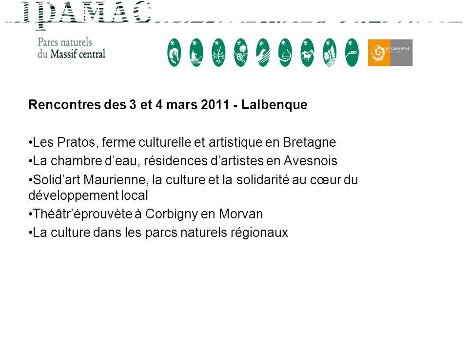 Rencontres des 3 et 4 mars 2011 - Lalbenque Les Pratos, ferme culturelle et artistique en Bretagne La chambre deau, résidences dartistes en Avesnois S