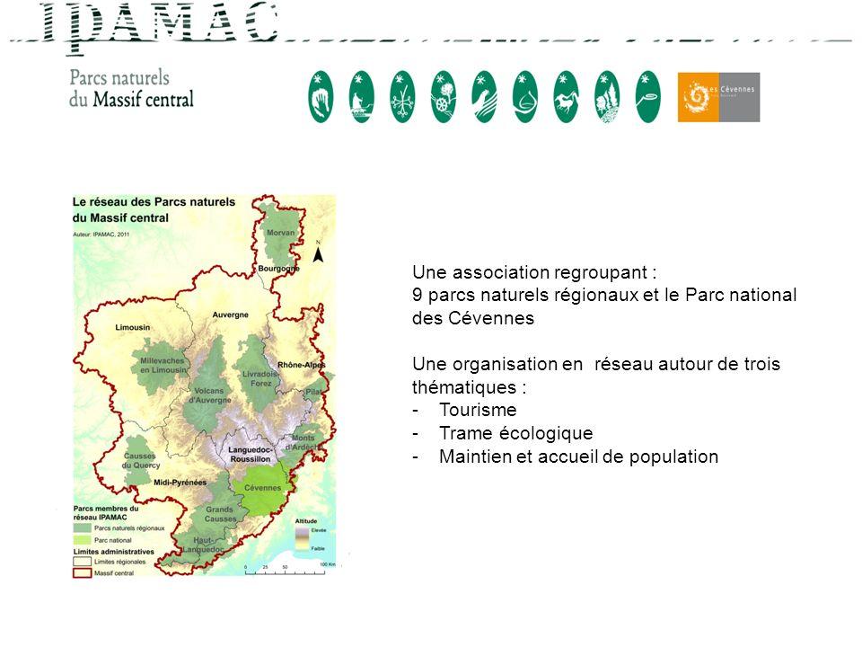 Une association regroupant : 9 parcs naturels régionaux et le Parc national des Cévennes Une organisation en réseau autour de trois thématiques : -Tou
