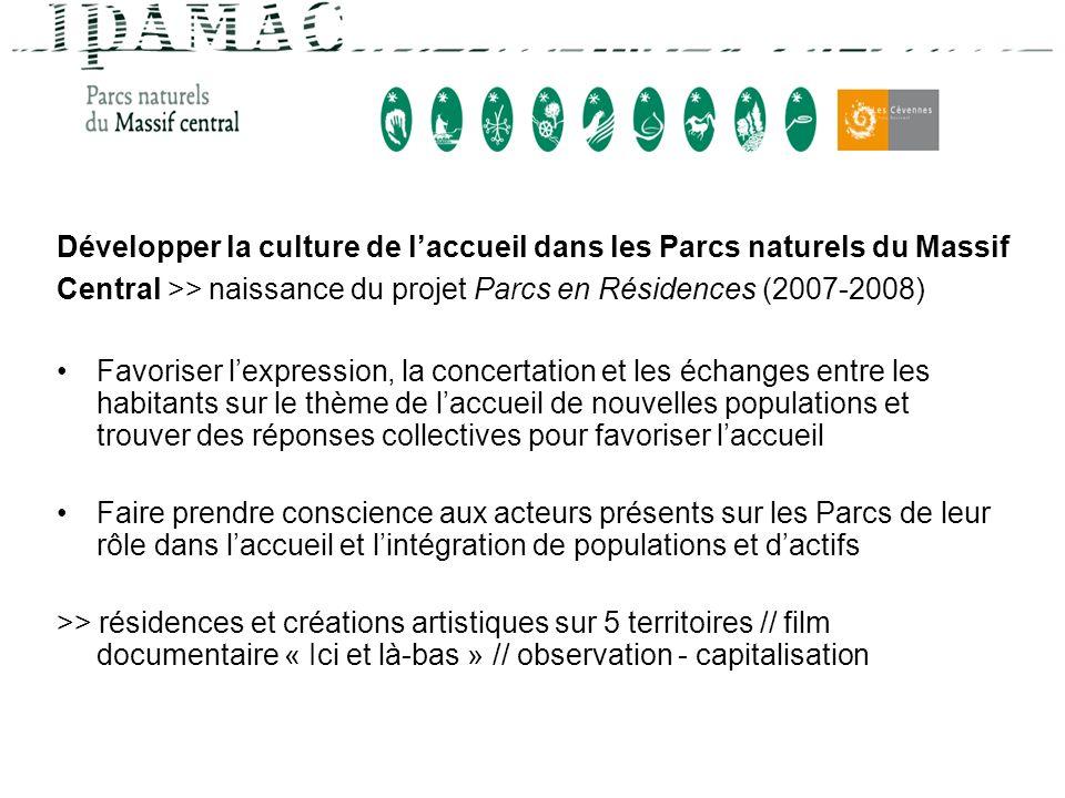 Développer la culture de laccueil dans les Parcs naturels du Massif Central >> naissance du projet Parcs en Résidences (2007-2008) Favoriser lexpressi