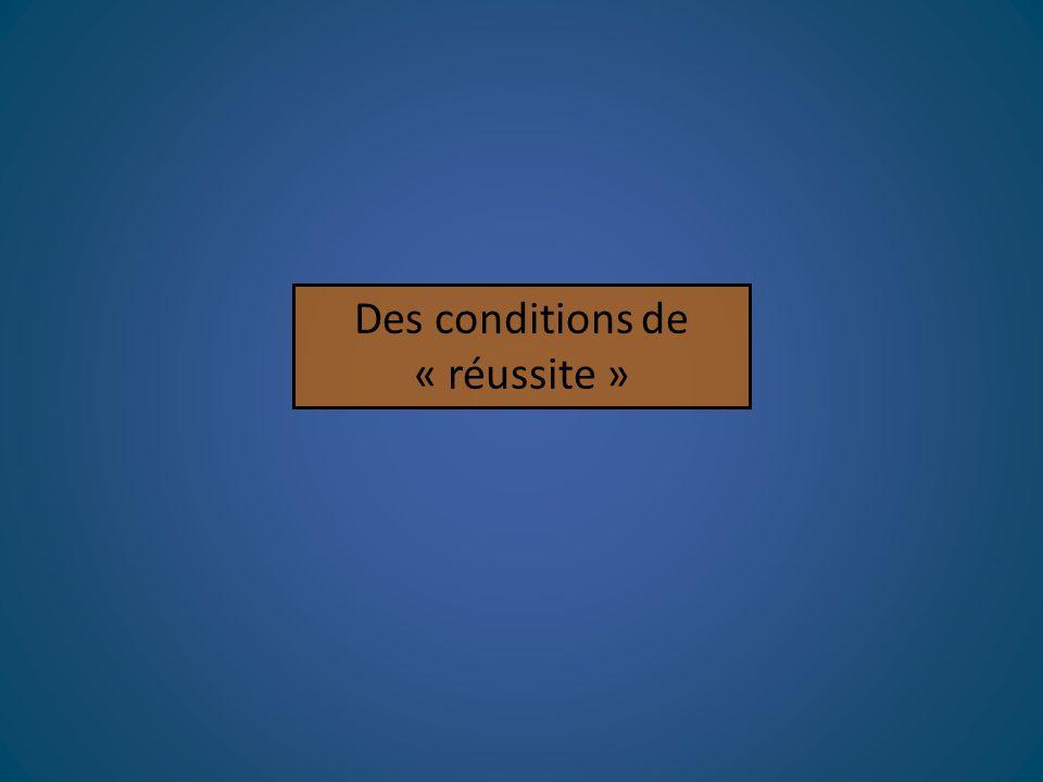 Des conditions de « réussite »