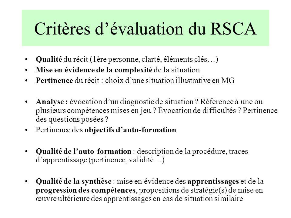 Critères dévaluation du RSCA Qualité du récit (1ère personne, clarté, éléments clés…) Mise en évidence de la complexité de la situation Pertinence du