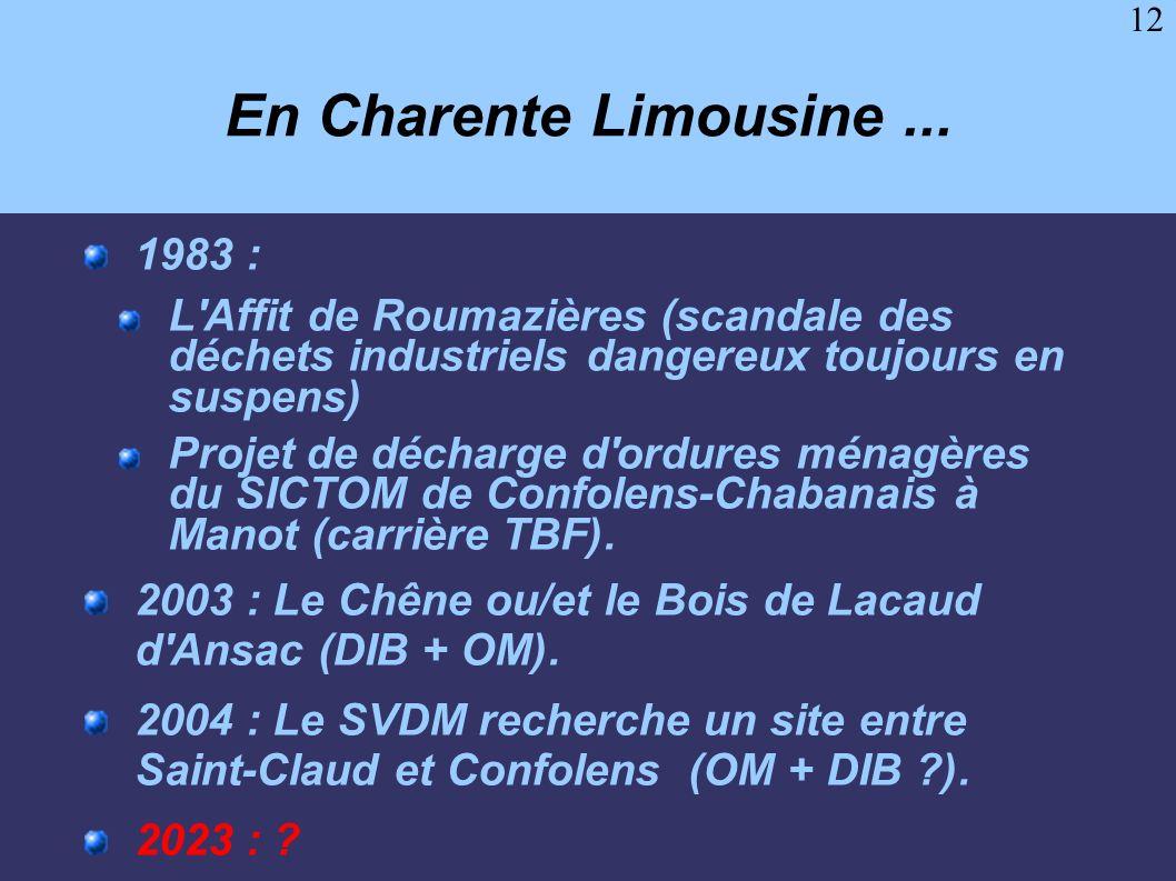 12 En Charente Limousine... 1983 : L'Affit de Roumazières (scandale des déchets industriels dangereux toujours en suspens) Projet de décharge d'ordure