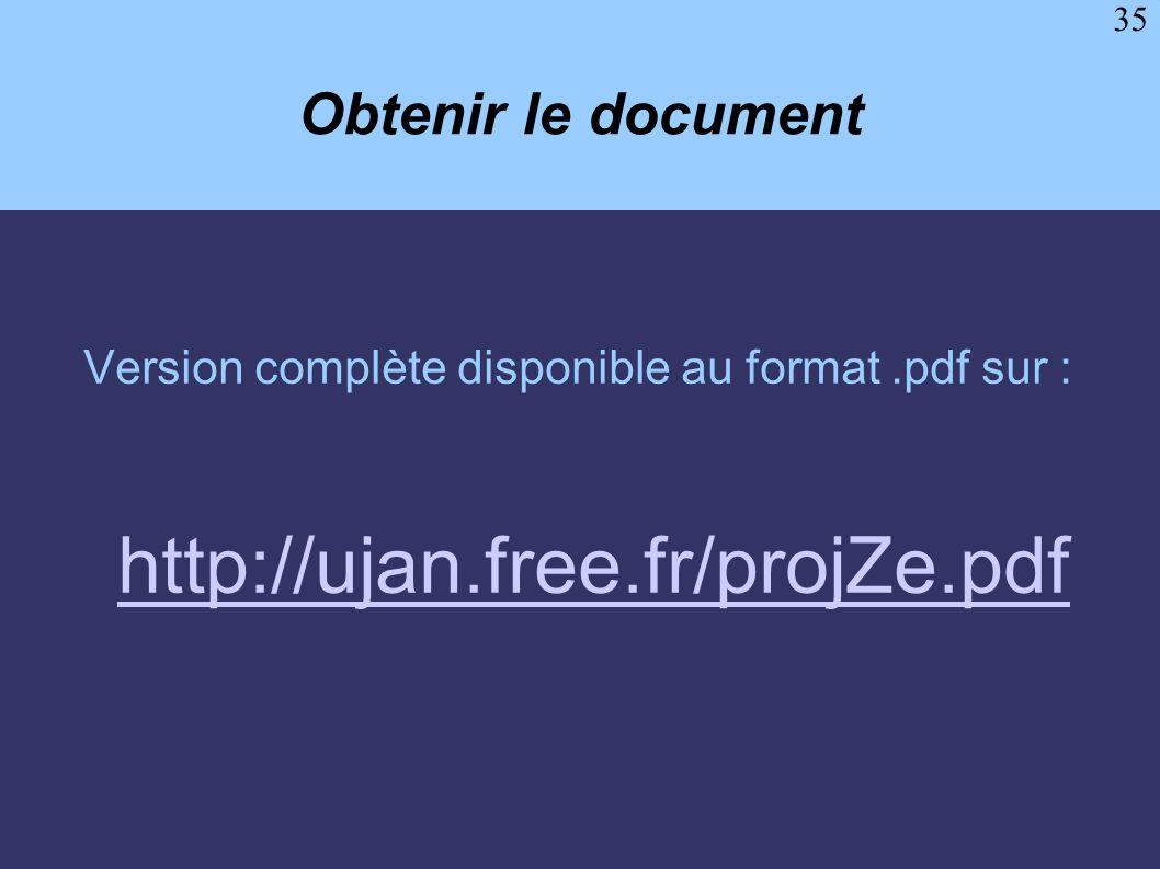 35 Obtenir le document Version complète disponible au format.pdf sur : http://ujan.free.fr/projZe.pdf