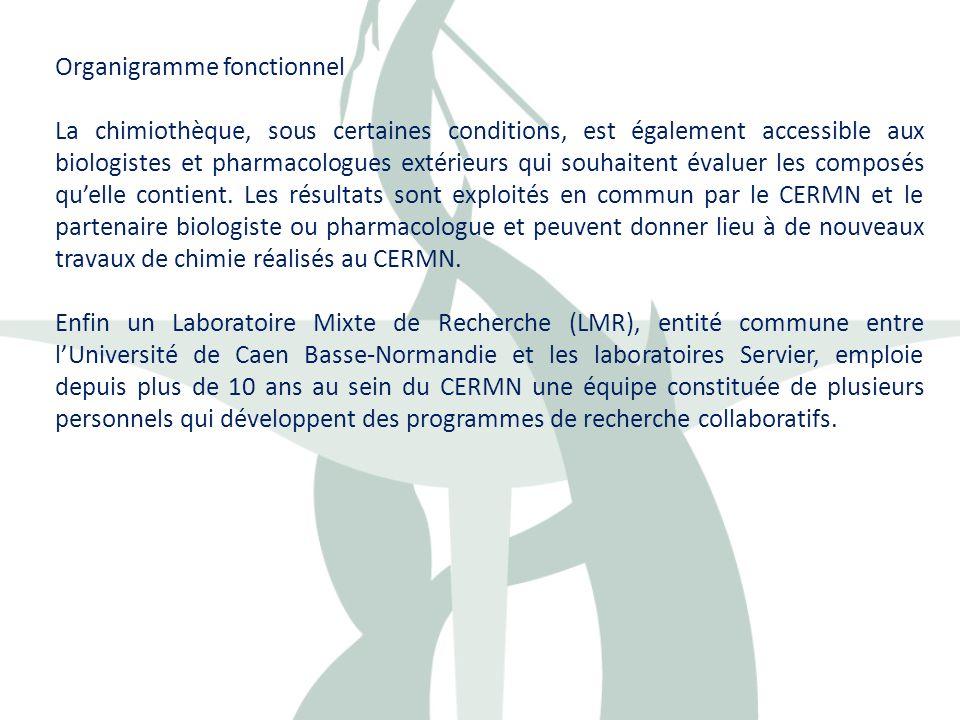 Organigramme fonctionnel La chimiothèque, sous certaines conditions, est également accessible aux biologistes et pharmacologues extérieurs qui souhait