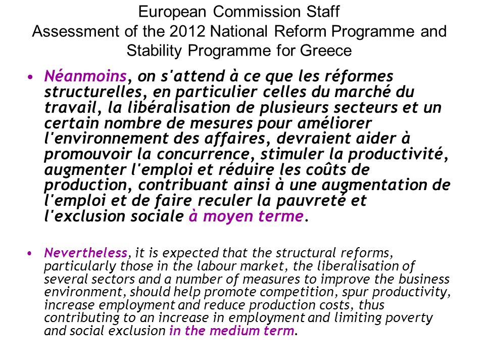 European Commission Staff Assessment of the 2012 National Reform Programme and Stability Programme for Greece Néanmoins, on s'attend à ce que les réfo
